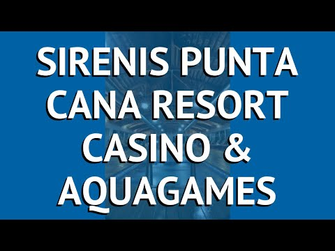 SIRENIS PUNTA CANA RESORT CASINO & AQUAGAMES 5* обзор