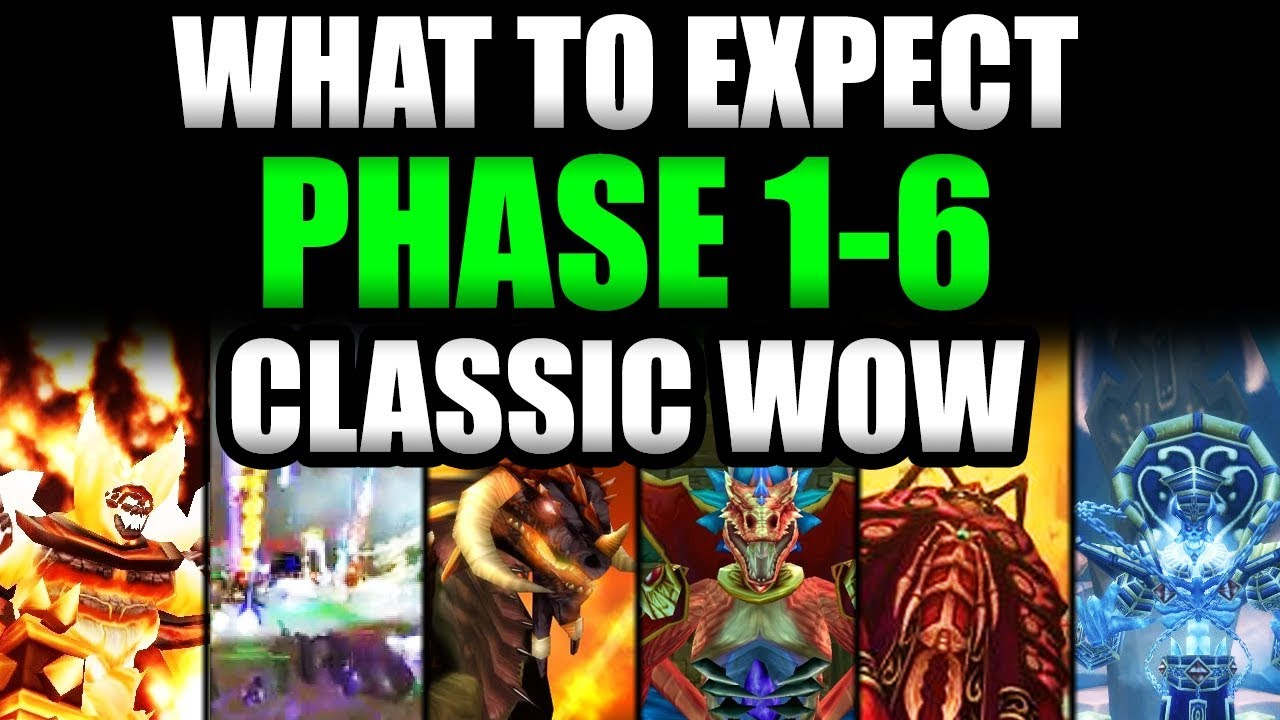 What To Expect With Every Phase of Classic WoW! (Phase1-6 PvE & PvP)