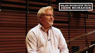 Milan interview with John McMahon