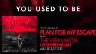 THE VEER UNION: PLAN FOR MY ESCAPE