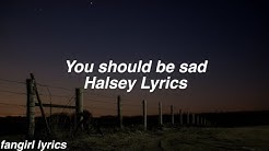 You should be sad || Halsey Lyrics
