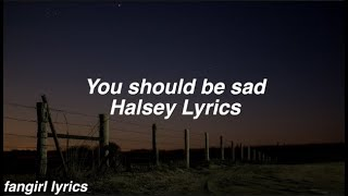 You should be sad || Halsey Lyrics