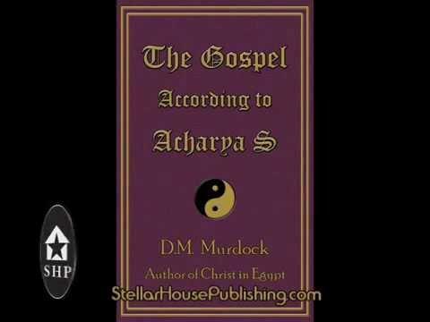 The Gospel According To Acharya S Youtube