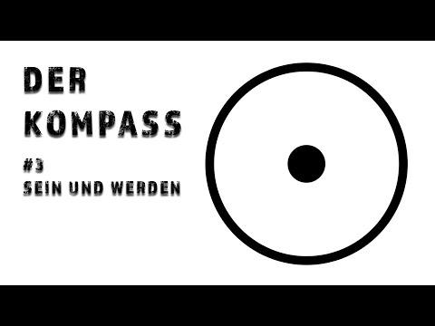 Der Kompass Folge #3 - Sein und Werden