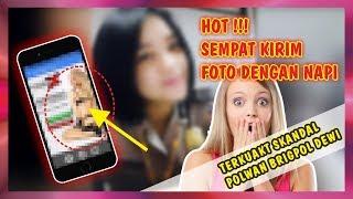 HOT !! TERSEBAR VIDEO BERDURASI 11 MENIT DAN FOTO BRIGPOL DEWI YANG BERAKHIR DENGAN PEMECATAN