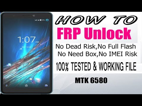 MTK 6580 For FRP Reset File Walton GF6 & GH7 android version