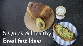My 5 Favorite Quick & Healthy Breakfasts (great for moms)