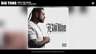 big-tone---beat-the-oddz-feat-lil-joe211-lazy-boy