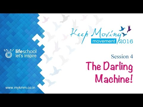 KMM 2016 Session 4 - The Darling Machine!