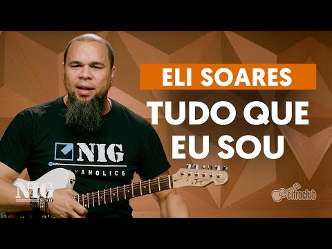 By NIG Cacau Santo | Tudo Que Sou - Eli Soares (aula de guitarra)