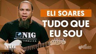 By NIG Cacau Santos   Tudo Que Sou - Eli Soares (aula de guitarra)