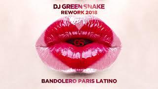Dj Green Snake - Bandolero Paris Latino(Rework 2018)