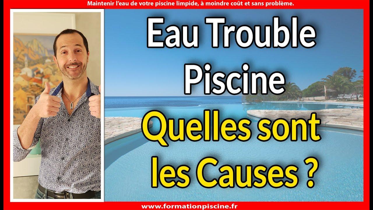Eau trouble piscine quelles sont les causes youtube - Comment recuperer eau trouble piscine ...
