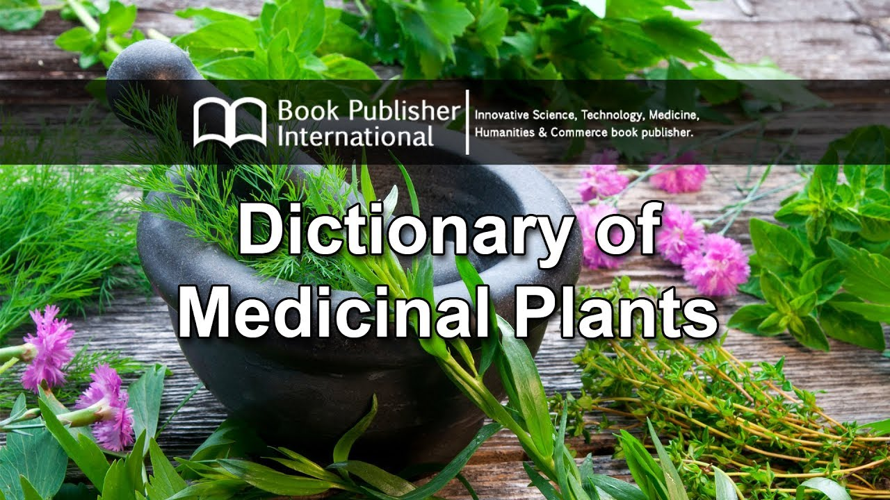 Dictionary Of Medicinal Plants Scientific Names Family And Selected Vernacular Youtube