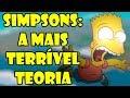 A mais terrivel teoria dos Simpsons