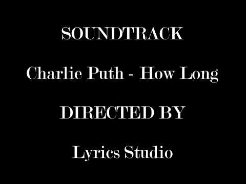 Charlie Puth - How Long (Lyrics and Chord)