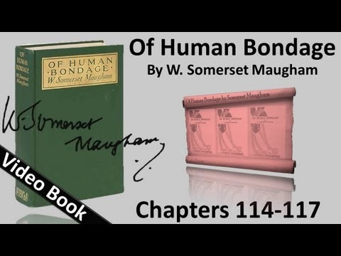 Chs 114-117 - Of Human Bondage by W. Somerset Maugham