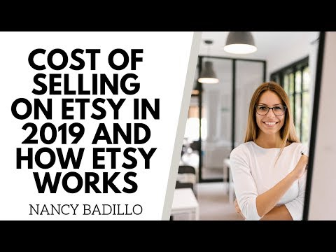 COST OF SELLING ON ETSY 2019 & HOW ETSY WORKS  | ETSY FOR BEGINNERS