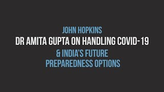 John Hopkins expert Dr. Amita Gupta on handling covid-19 & India's future preparedness options