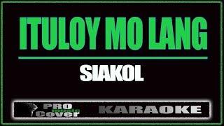 Ituloy mo lang - Siakol (KARAOKE)