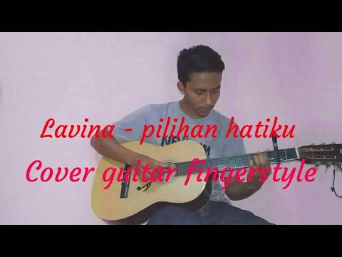 Lavina - pilihan hatiku (cover gitar fingerstyle)