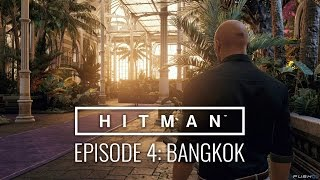"HITMAN™ Episode 4 Bangkok, Thailand ""Club 27"" Walkthrough - Silent Assassin"