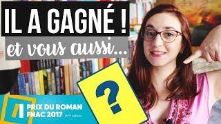 LE PRIX DU ROMAN FNAC 2017... qui vous fait gagner gros ! | Myriam