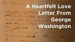 The ONLY Love Letter From George Washington