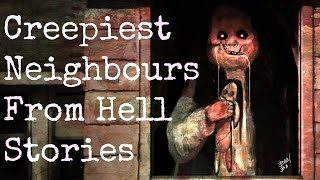 5 Creepy REAL Neighbours from Hell