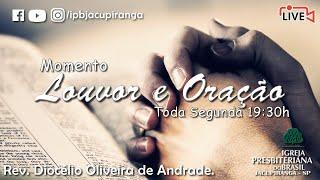 Louvor e Oração 19/04/2021 - Rev. Docélio