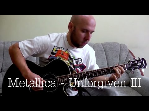 Unforgiven 3 Metallica Fingerstyle Guitar Cover Youtube