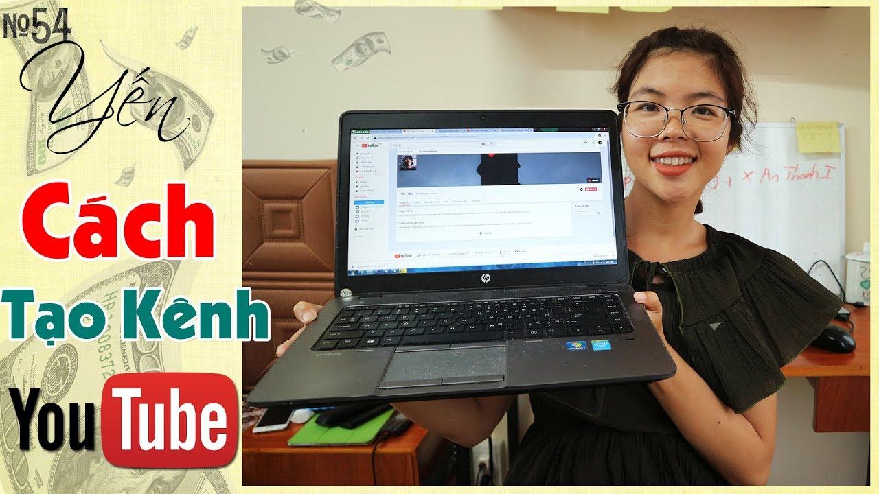 Cách tạo kênh Youtube SIÊU DỄ cho người mới bắt đầu | YẾN TRẦN TV
