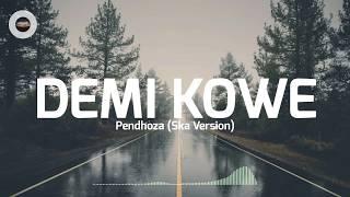 Demi Kowe - Pendhoza Ska (Reggae) lirik