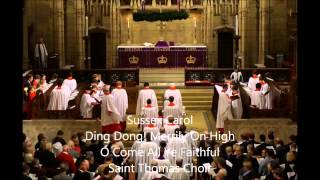 Saint Thomas Choir - Sussex Carol, Ding Dong! Merrily On High & Oh Come All Ye Faithful