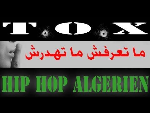 T.O.X - Ma ta3rafch Ma Tahdarch (Rap algerien)