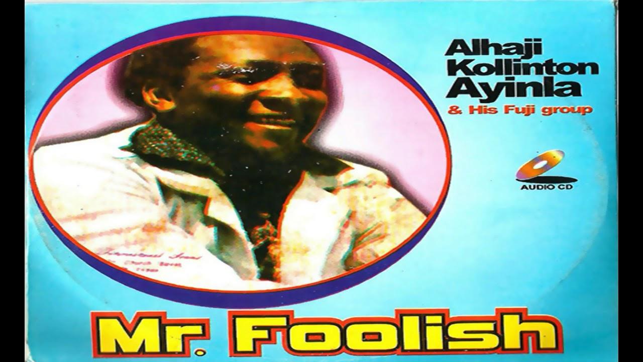 Download ALH. Kollinton Ayinla - Mr Foolish (Audio) - 2018 YORUBA MUSIC/MOVIES