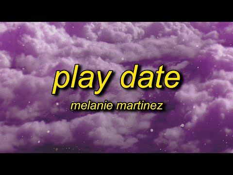 Melanie Martinez - Play Date (Lyrics) | i guess i'm just a playdate to you