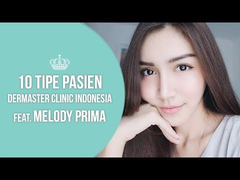 10 Tipe-tipe Pasien Dermaster Clinic Indonesia ft. Melody Prima