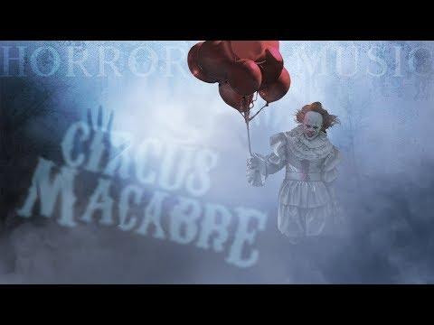 Creepy Clown Music | Circus Macabre (Horror Soundtrack)