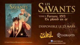 bande-annonce Les Savants - T.1 Ferrare, 1512 - Du Plomb en or