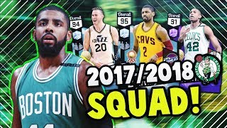 2018 BOSTON CELTICS WITH KYRIE IRVING!! | NBA 2K17 MyTEAM SQUAD BUILDER