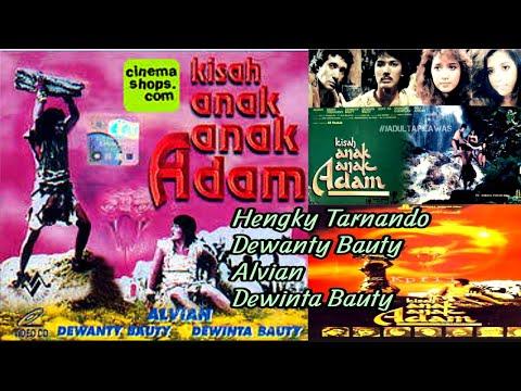 Download KISAH Anak Anak ADAM (1988) || Dewanty Bauty, Hengky Tarnando & Dewinta Bauty