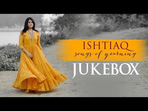 Ishtiaq   Audio Jukebox   Shraddha Hattangady Mehta   New Ghazals 2017