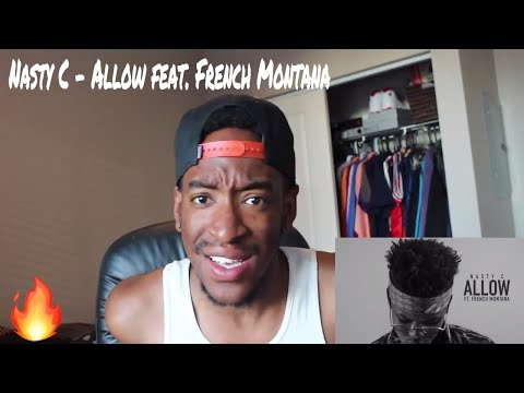 Nasty C - Allow feat. French Montana (REACTION)