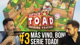CAPTAIN TOAD #3 - ¡Más vino, Boni!... con Xavi y Sopas - ¡Partidas muy suaves!
