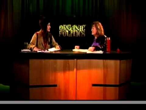 organic politics tv show April 16th 2013