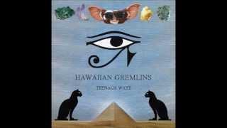 Hawaiian Gremlins - Closer & Closer & Closer