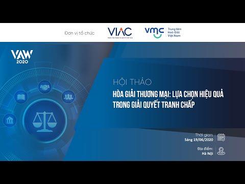 VAW 2020   Hội thảo Hòa giải thương mại: Lựa chọn hiệu quả trong giải quyết tranh chấp   Trực tuyến