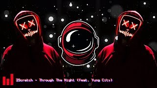 2Scratch - Through The Night (feat. Yung City) (BassBoosted)