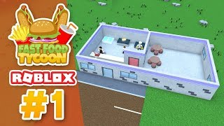 BUILDING MY OWN RESTAURANT - Roblox Fast Food Tycoon #1